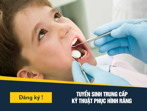 Tuyển sinh Trung cấp Kỹ thuật Phục hình răng TPHCM năm 2018