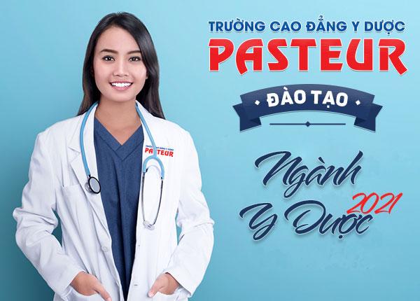 trường cao đẳng y dược pasteur đào tạo ngành y dược năm 2021