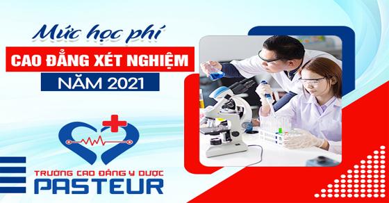 Học phí Cao đẳng Xét nghiệm TPHCM năm 2021 như thế nào?