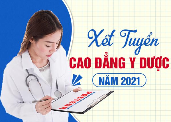 Xét tuyển Cao đẳng Y Dược năm 2021